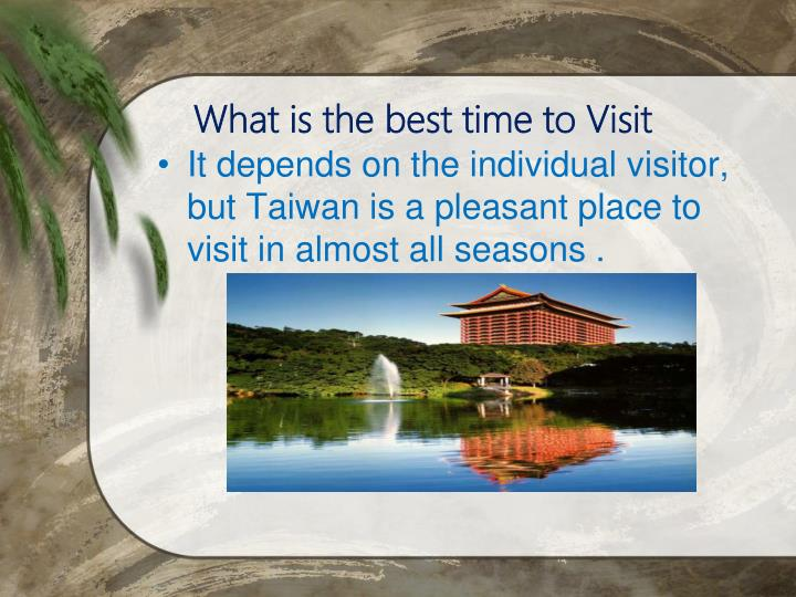 What is the best time to Visit