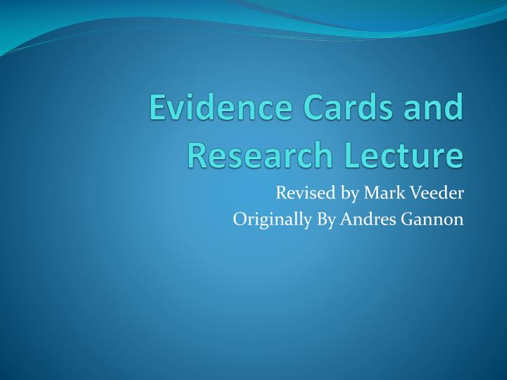 Evidence cards and research lecture