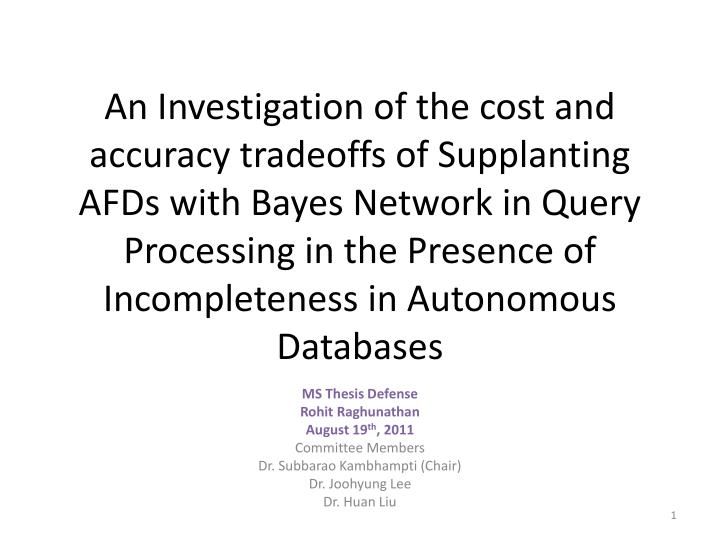An Investigation of the cost and accuracy tradeoffs of Supplanting AFDs with Bayes Network in Query ...