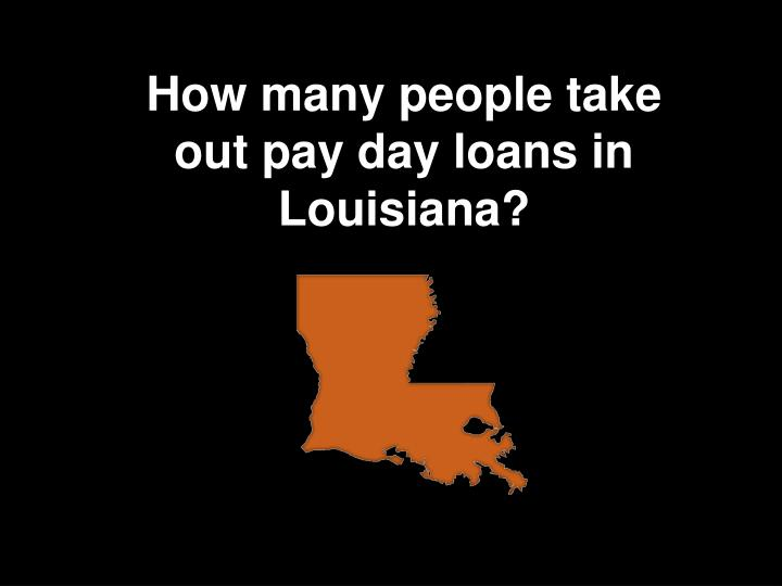 How many people take out pay day loans in Louisiana?