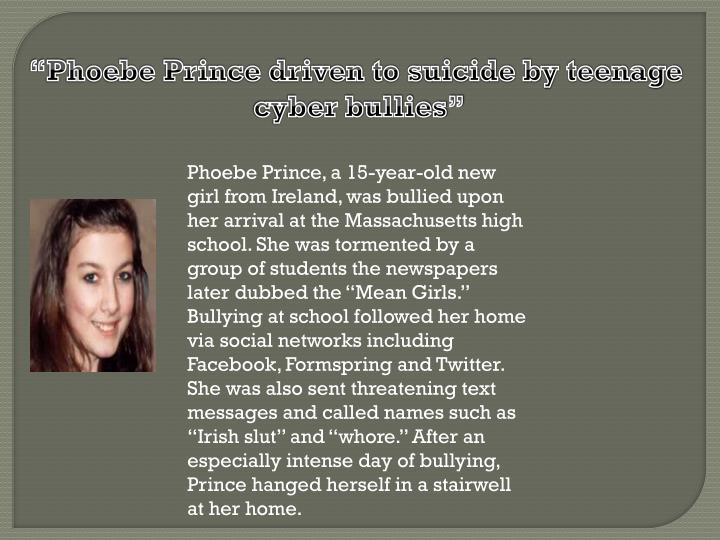 """Phoebe Prince driven to suicide by teenage"