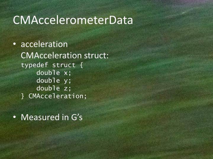 CMAccelerometerData