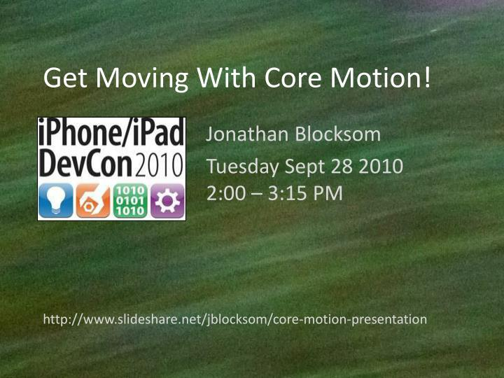 Get moving with core motion