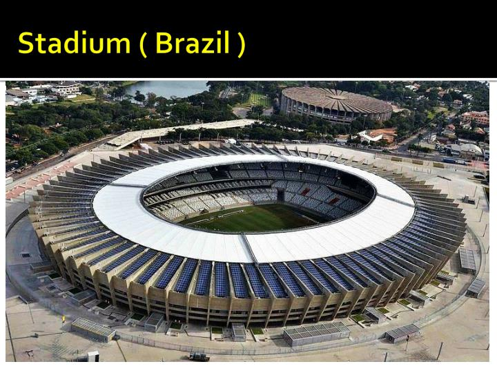 Stadium ( Brazil )
