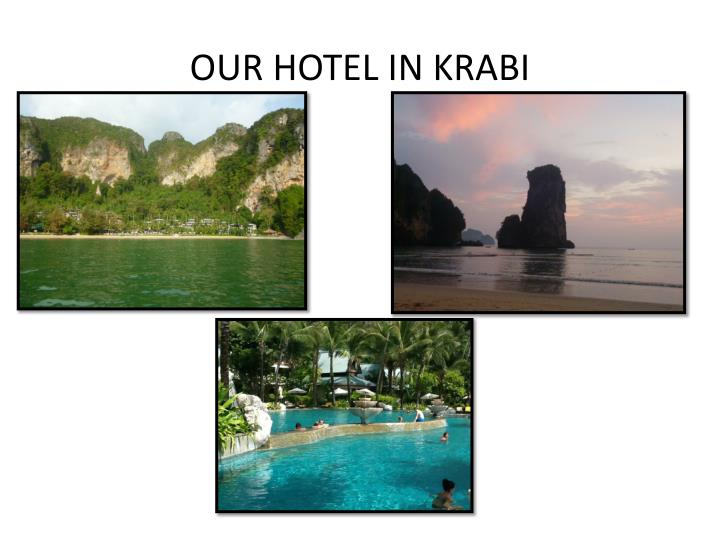 OUR HOTEL IN KRABI