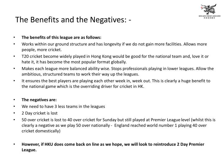 The Benefits and the Negatives: -