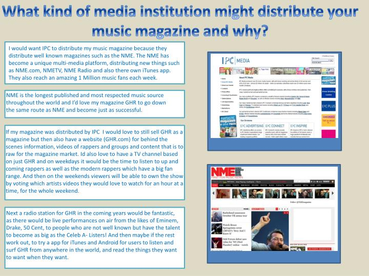 What kind of media institution might distribute your music magazine and why?