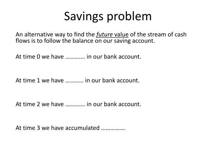 Savings problem