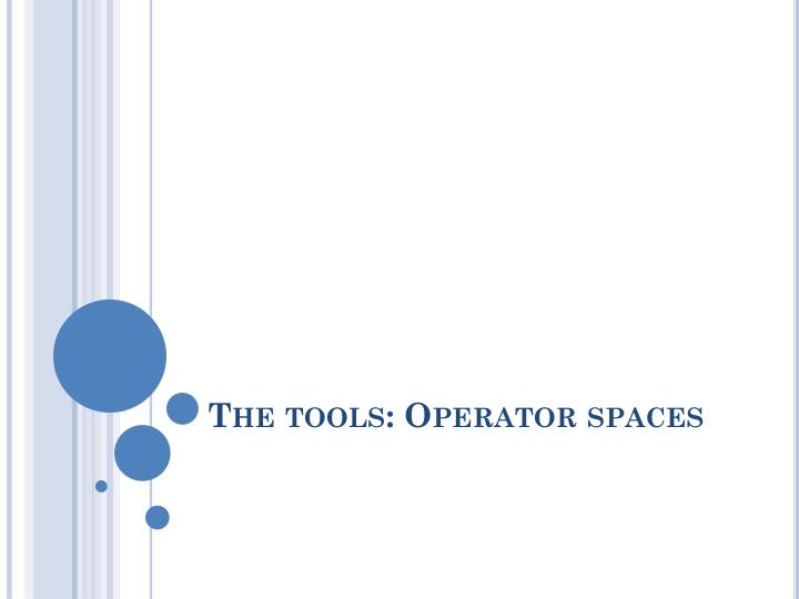 The tools: Operator spaces