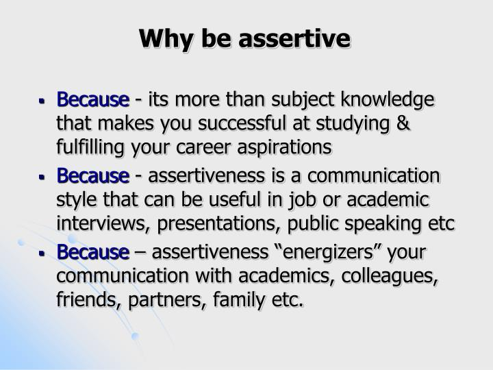 Why be assertive