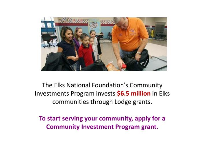 The Elks National Foundation's Community Investments Program invests