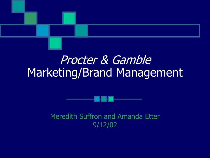 role of marketing communication for procter and gamble Procter & gamble's marketing boss says this year has been a procter and gamble's chief brand officer says myths around digital centaur communications.