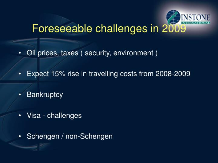 Foreseeable challenges in 2009