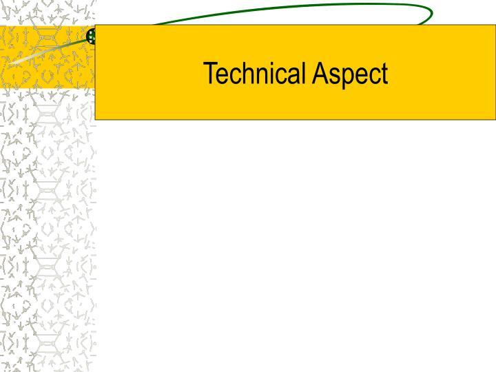 Technical Aspect