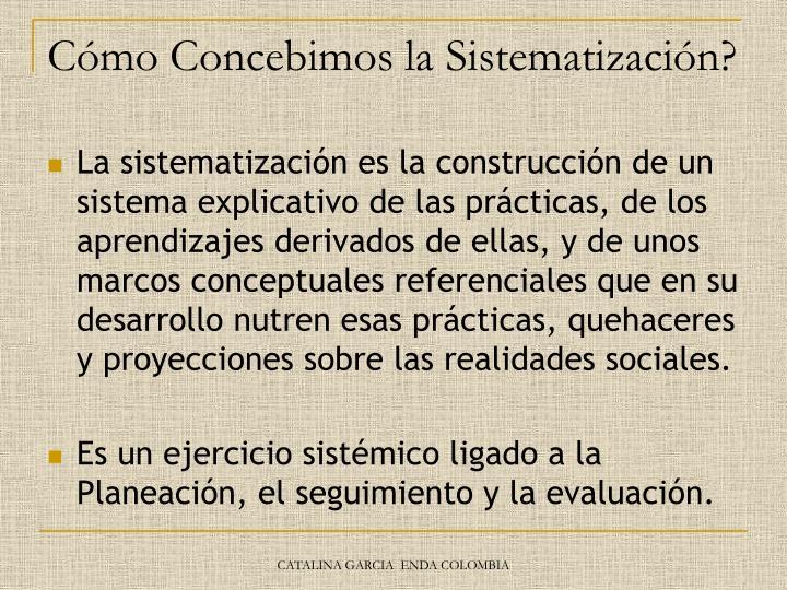 Cómo Concebimos la Sistematización?