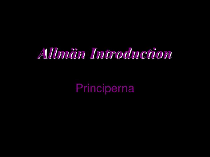 Allm n introduction principerna