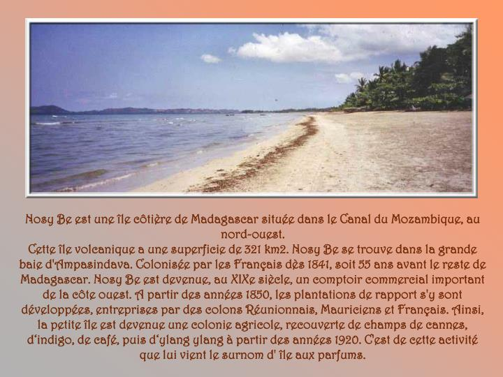 Nosy Be est une île côtière de Madagascar