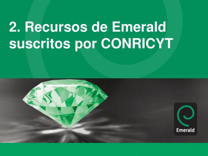 2. Recursos de Emerald suscritos por CONRICYT