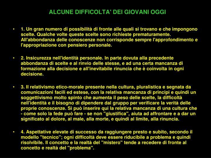 ALCUNE DIFFICOLTA' DEI GIOVANI OGGI