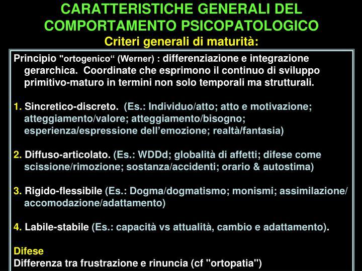 CARATTERISTICHE GENERALI DEL COMPORTAMENTO PSICOPATOLOGICO
