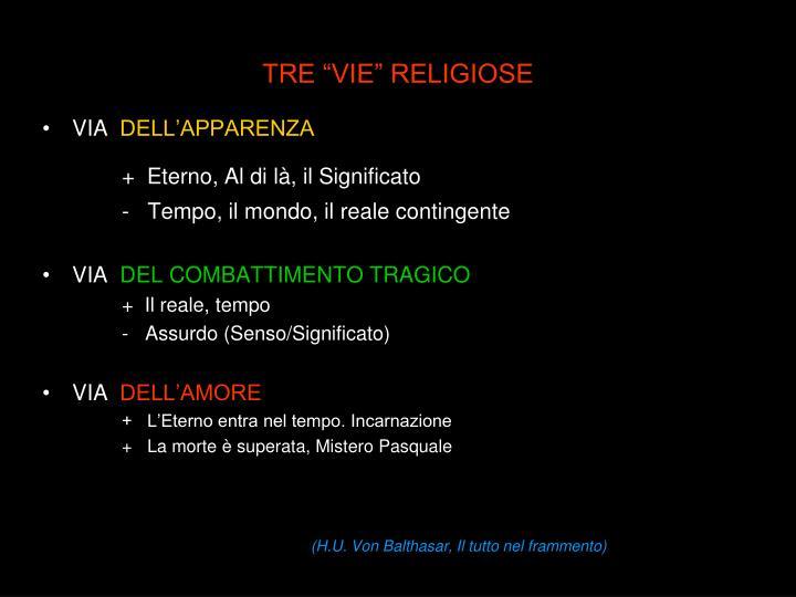"""TRE """"VIE"""" RELIGIOSE"""