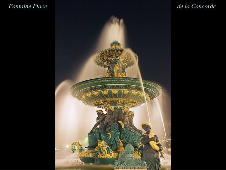 Fontaine Place                                                                                   de la Concorde