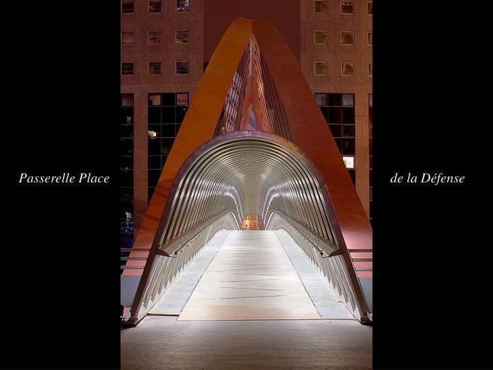 Passerelle Place                                                                                  de la Défense
