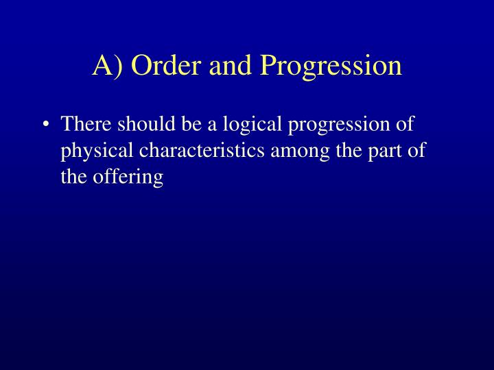 A) Order and Progression