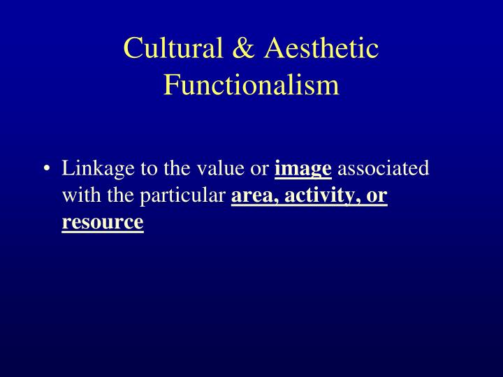 Cultural & Aesthetic Functionalism