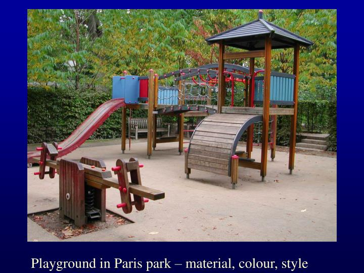 Playground in Paris park – material, colour, style