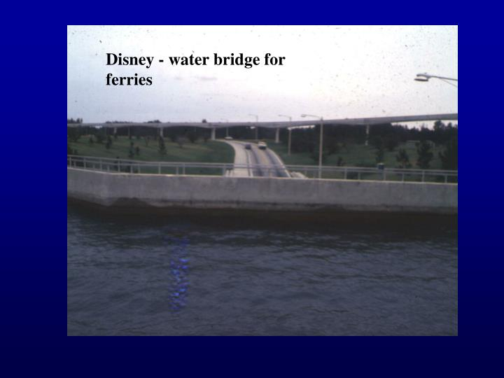 Disney - water bridge for ferries