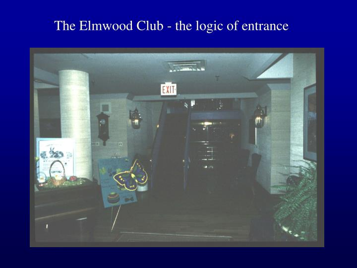 The Elmwood Club - the logic of entrance