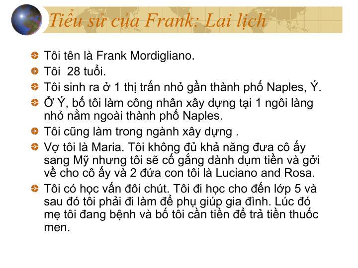 Tiểu sử của Frank: Lai lịch