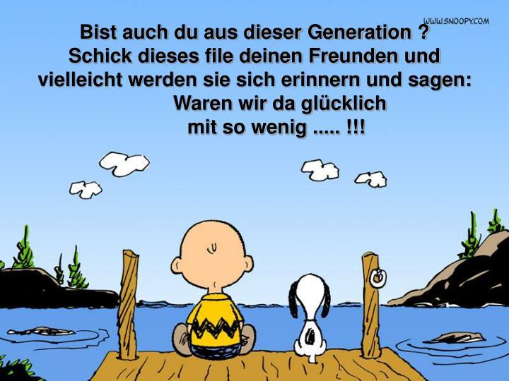 Bist auch du aus dieser Generation ?