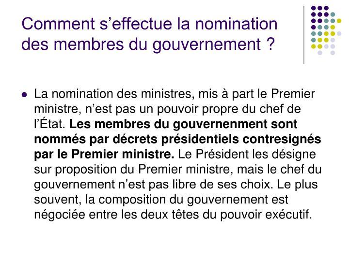 Comment s'effectue la nomination des membres du gouvernement?