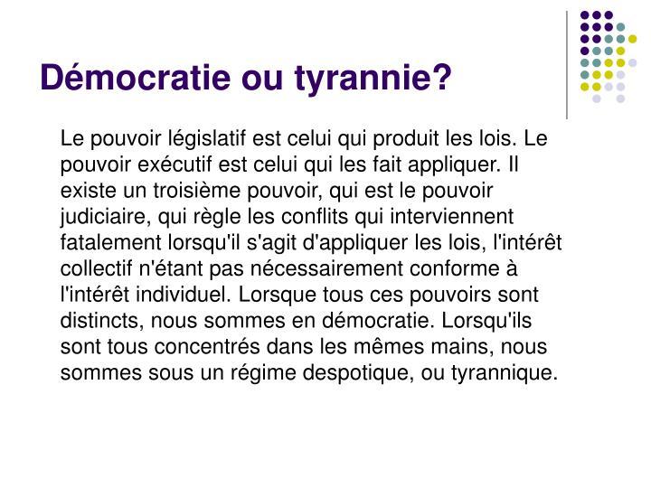 Démocratie ou tyrannie?