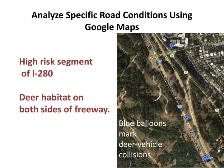 Analyze Specific Road Conditions Using