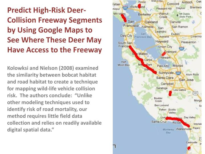 Predict High-Risk Deer-Collision Freeway Segments by Using Google Maps to See Where These Deer May Have Access to the