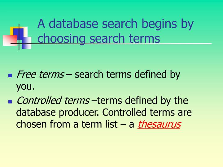 A database search begins by choosing search terms