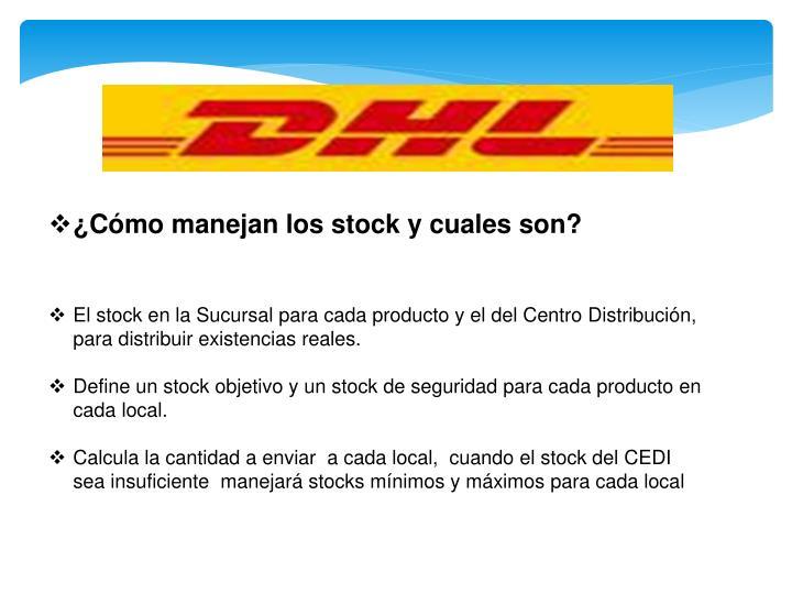 ¿Cómo manejan los stock y cuales son?