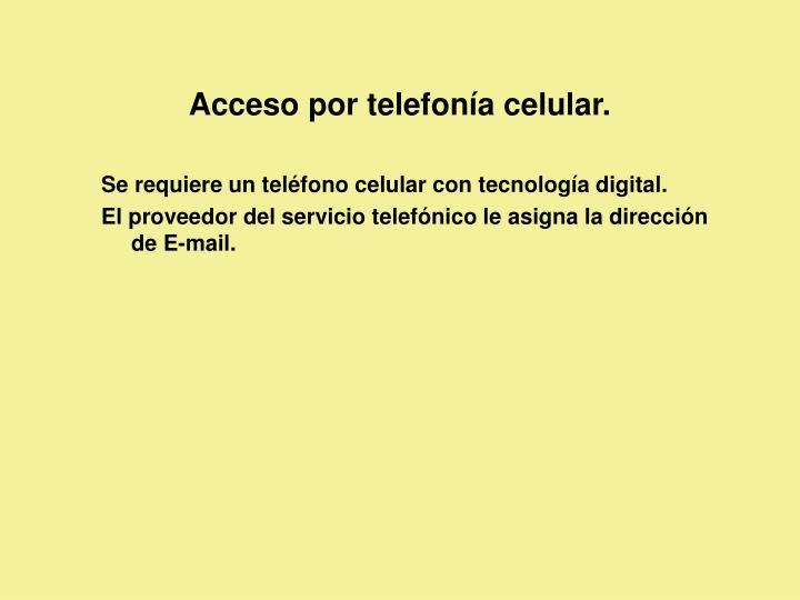 Acceso por telefonía celular.