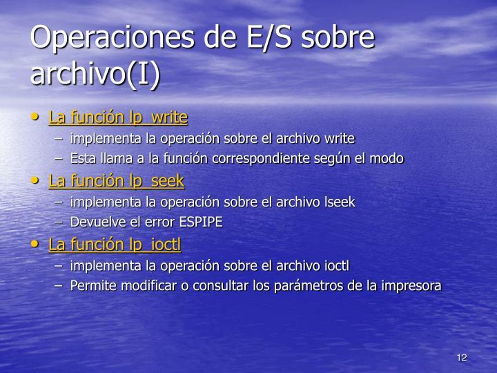 Operaciones de E/S sobre archivo(I)