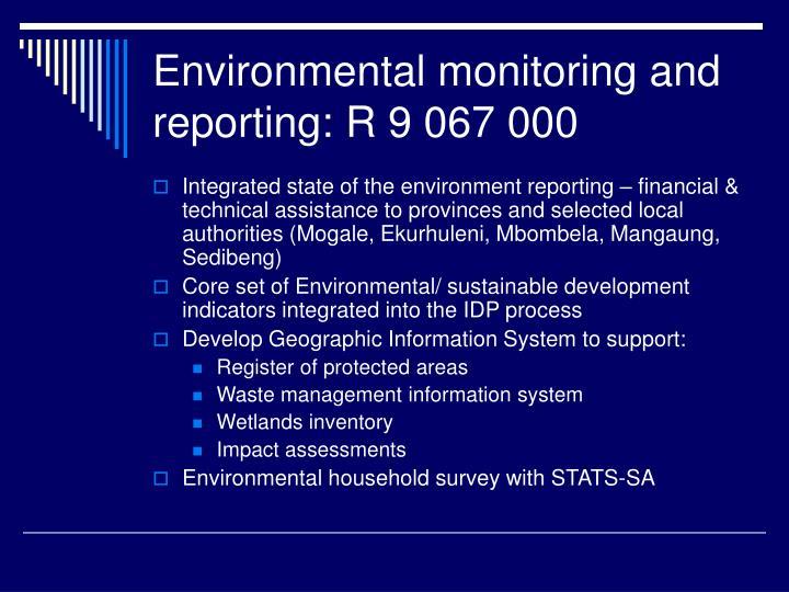 Environmental monitoring and reporting: R 9 067 000