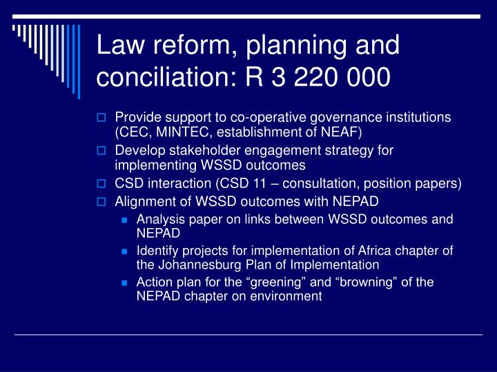 Law reform, planning and conciliation: R 3 220 000