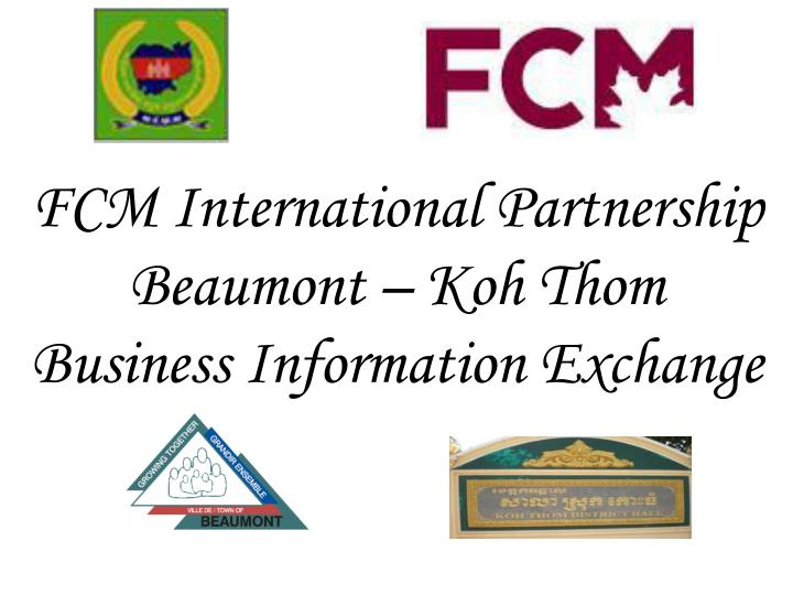 Fcm international partnership beaumont koh thom business information exchange