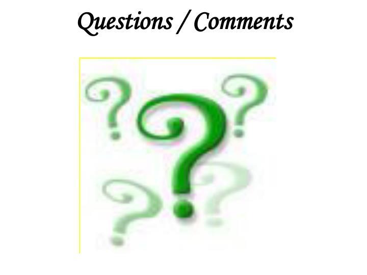 Questions / Comment