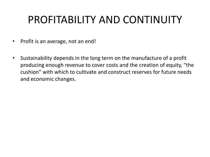 PROFITABILITY AND CONTINUITY