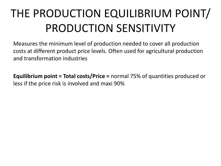 THE PRODUCTION EQUILIBRIUM POINT/