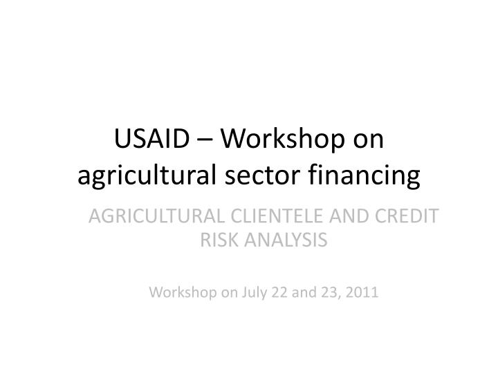 Usaid workshop on agricultural sector financing