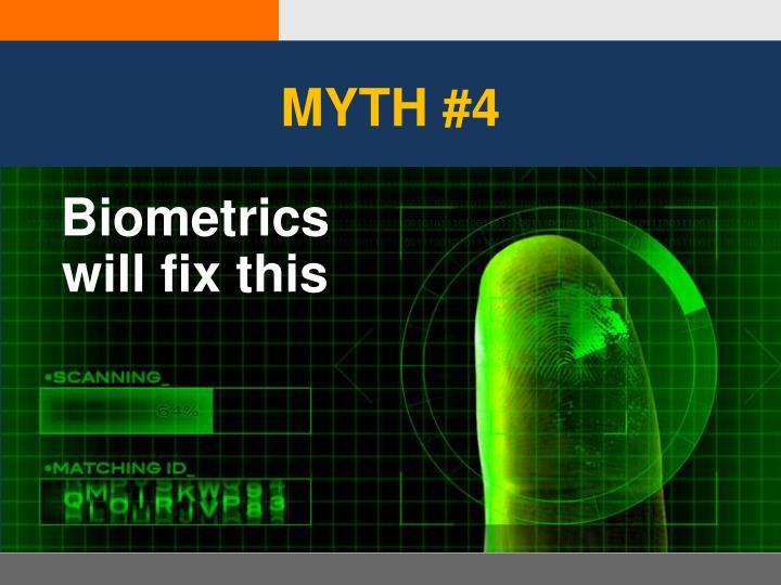 MYTH #4